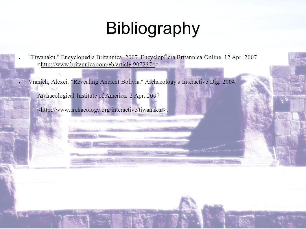 ● Tiwanaku. Encyclopedia Britannica. 2007. EncyclopÊdia Britannica Online.