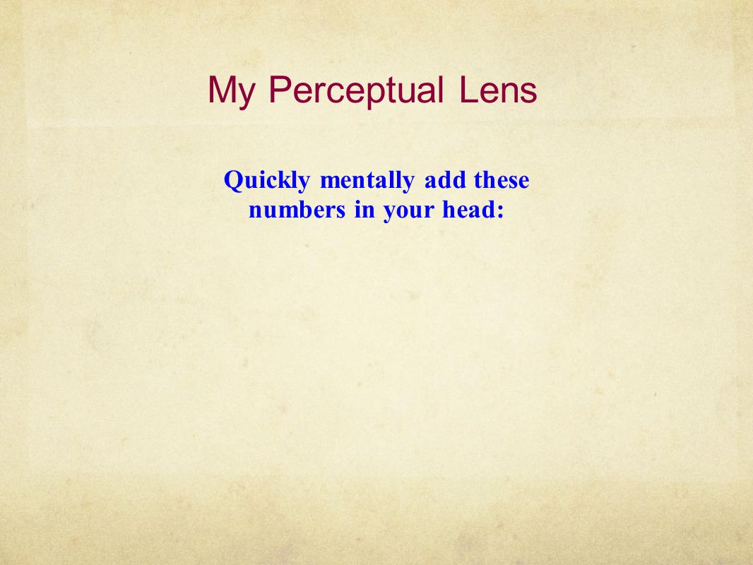 My Perceptual Lens A Quick Quiz: 1.YOU ARE A PARTICIPANT IN A RACE.