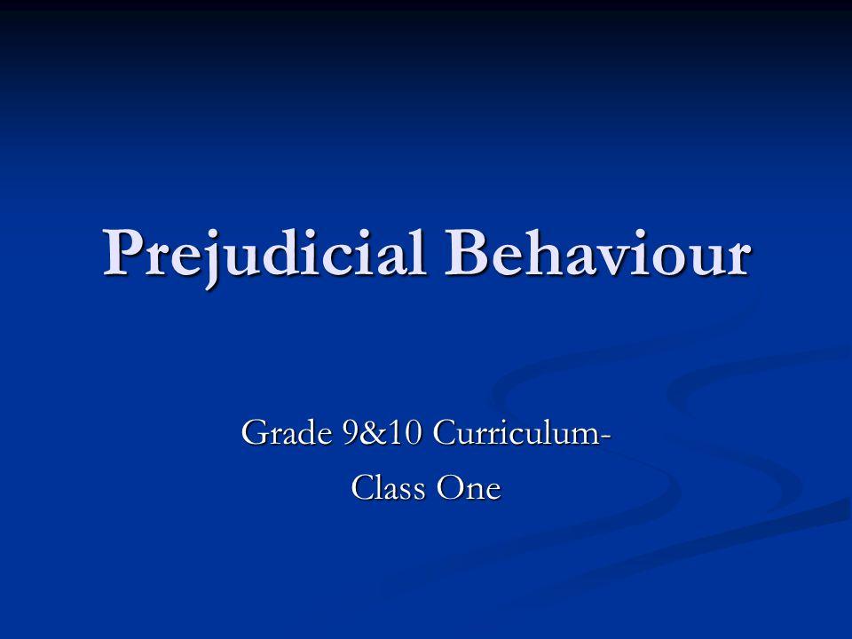 Prejudicial Behaviour Grade 9&10 Curriculum- Class One