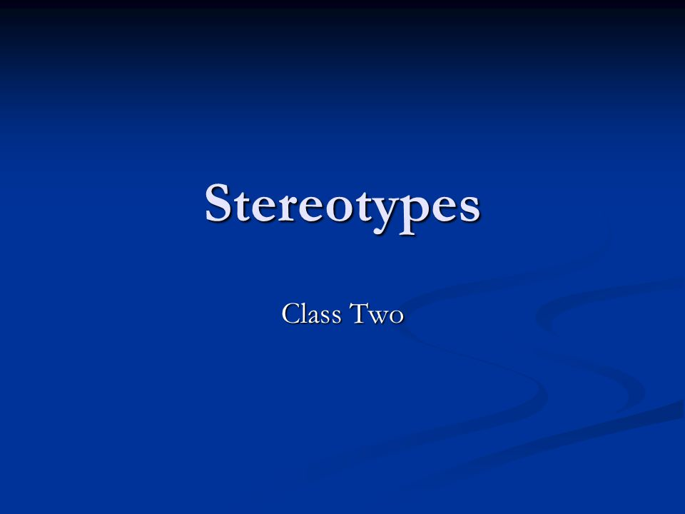 Stereotypes Class Two