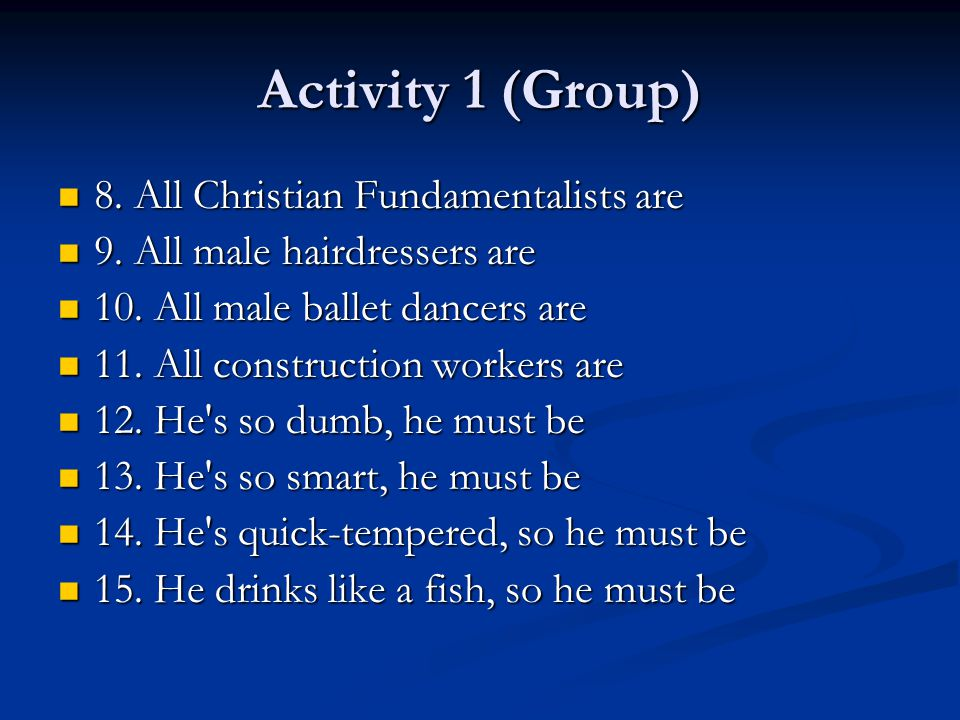 Activity 1 (Group) 8. All Christian Fundamentalists are 8.