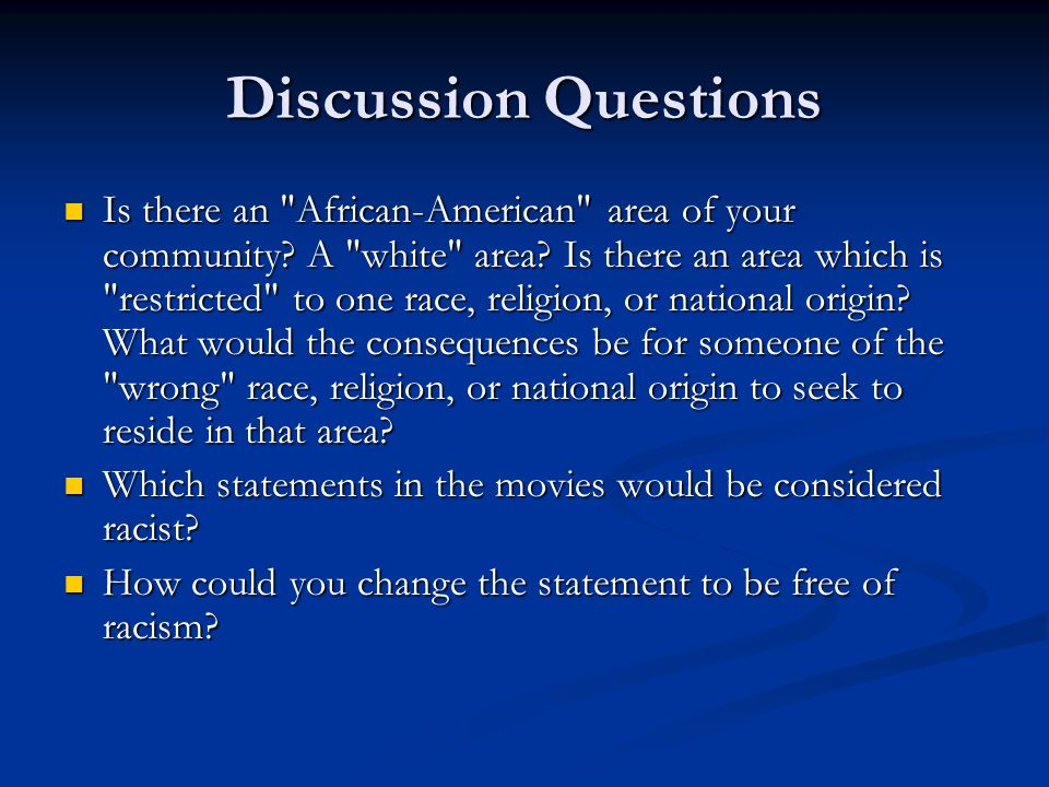 Discussion Questions Is there an African-American area of your community.