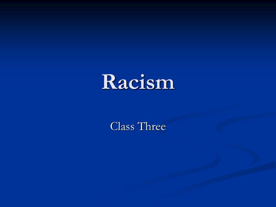 Racism Class Three