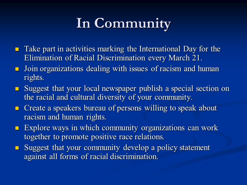 In Community Take part in activities marking the International Day for the Elimination of Racial Discrimination every March 21.