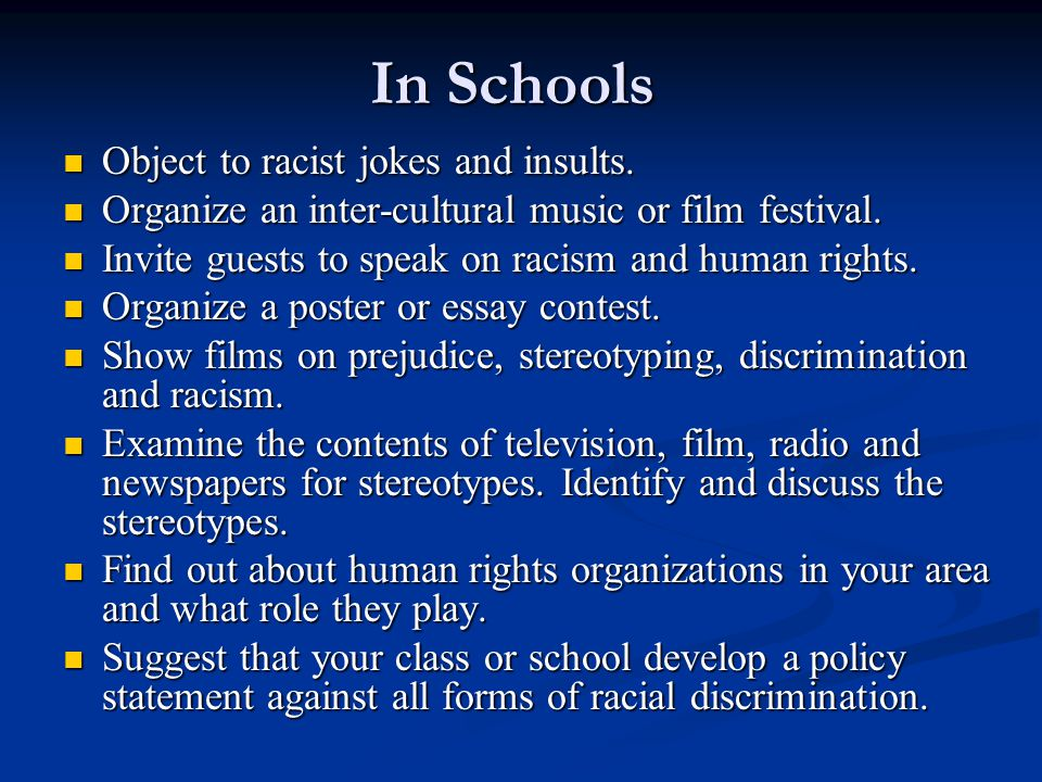 In Schools Object to racist jokes and insults. Object to racist jokes and insults.