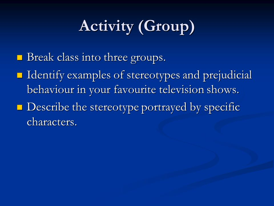 Activity (Group) Break class into three groups. Break class into three groups.