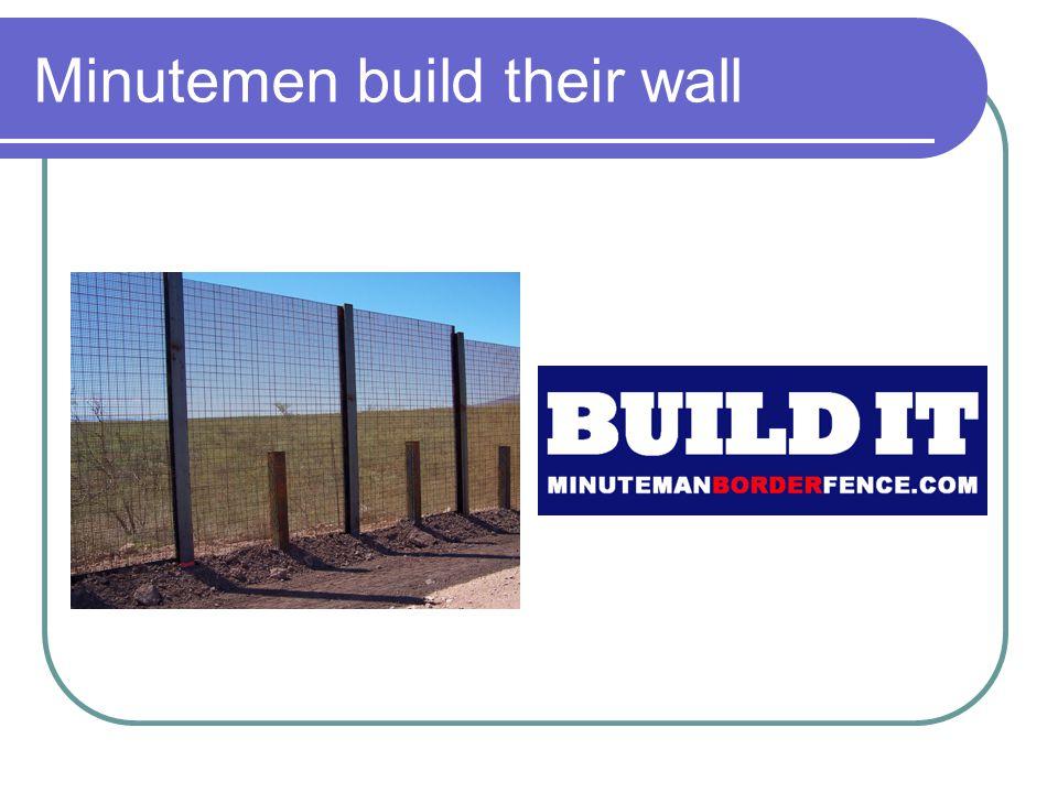 Minutemen build their wall