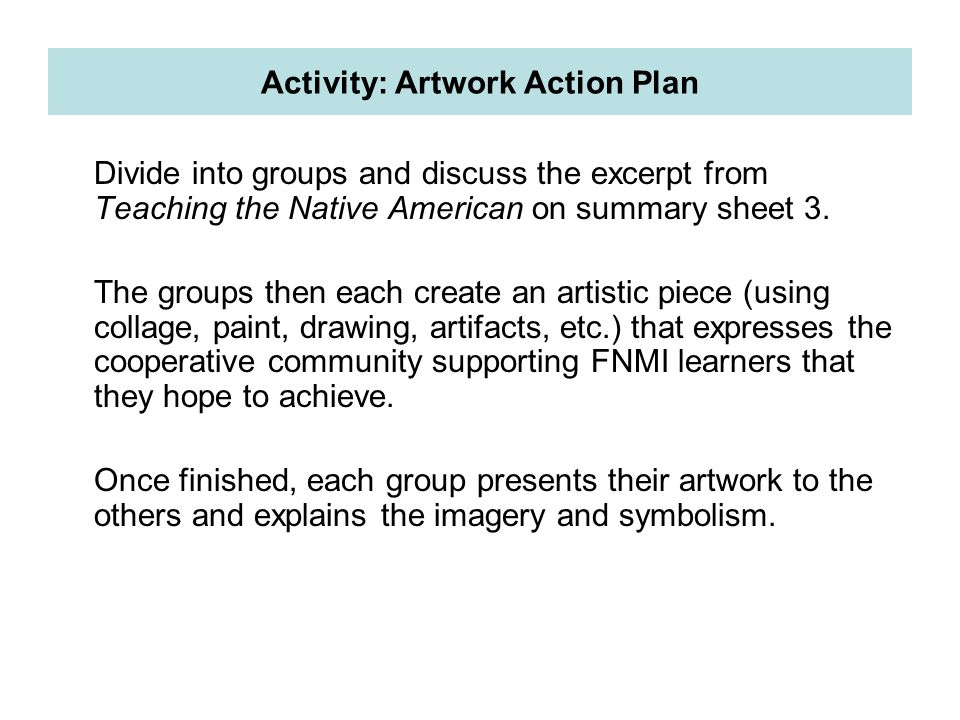 Divide into groups and discuss the excerpt from Teaching the Native American on summary sheet 3.