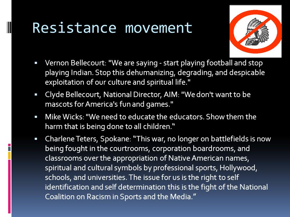 Resistance movement  Vernon Bellecourt: We are saying - start playing football and stop playing Indian.