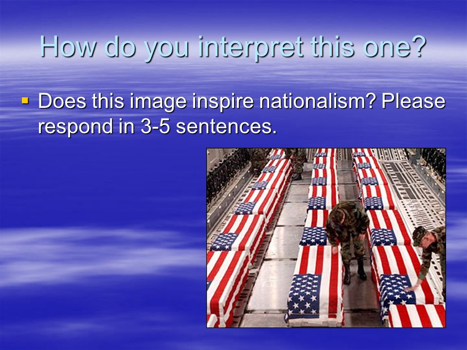 How do you interpret this one?  Does this image inspire nationalism? Please respond in 3-5 sentences.