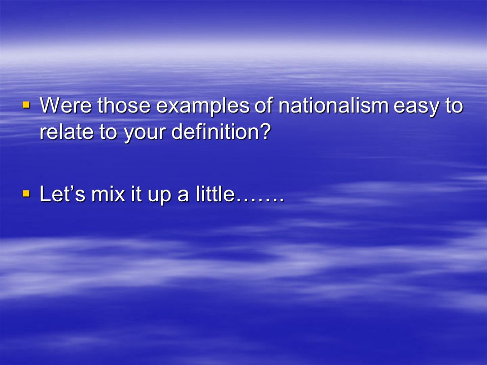 What inspires nationalism? –Tragedy-Triumph