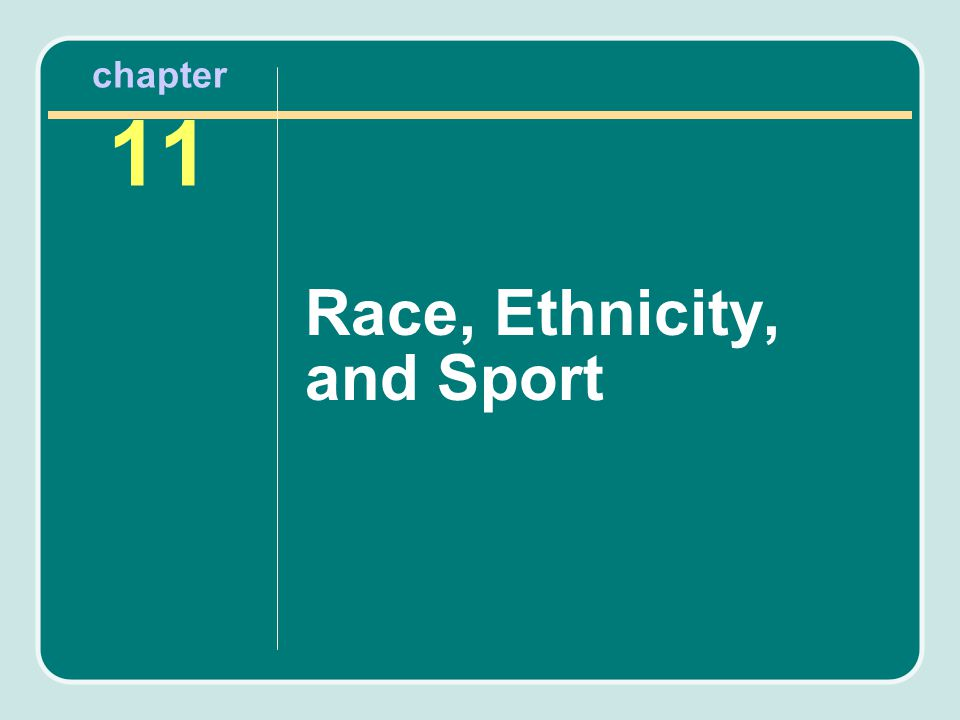 chapter 11 Race, Ethnicity, and Sport