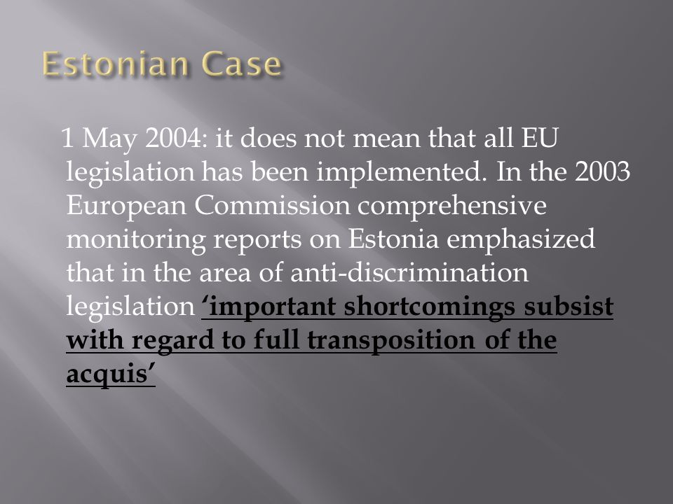1 May 2004: it does not mean that all EU legislation has been implemented.