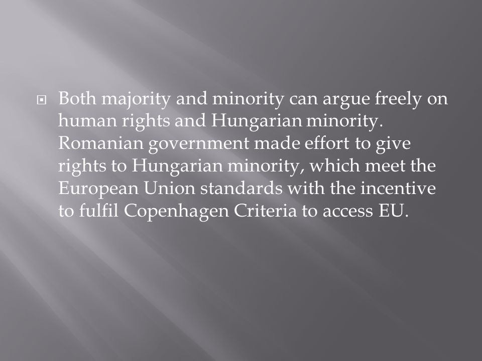  Both majority and minority can argue freely on human rights and Hungarian minority.