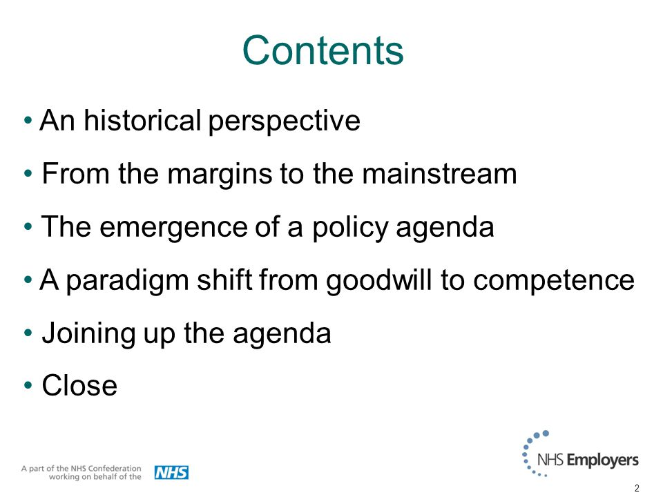 2 Contents An historical perspective From the margins to the mainstream The emergence of a policy agenda A paradigm shift from goodwill to competence Joining up the agenda Close