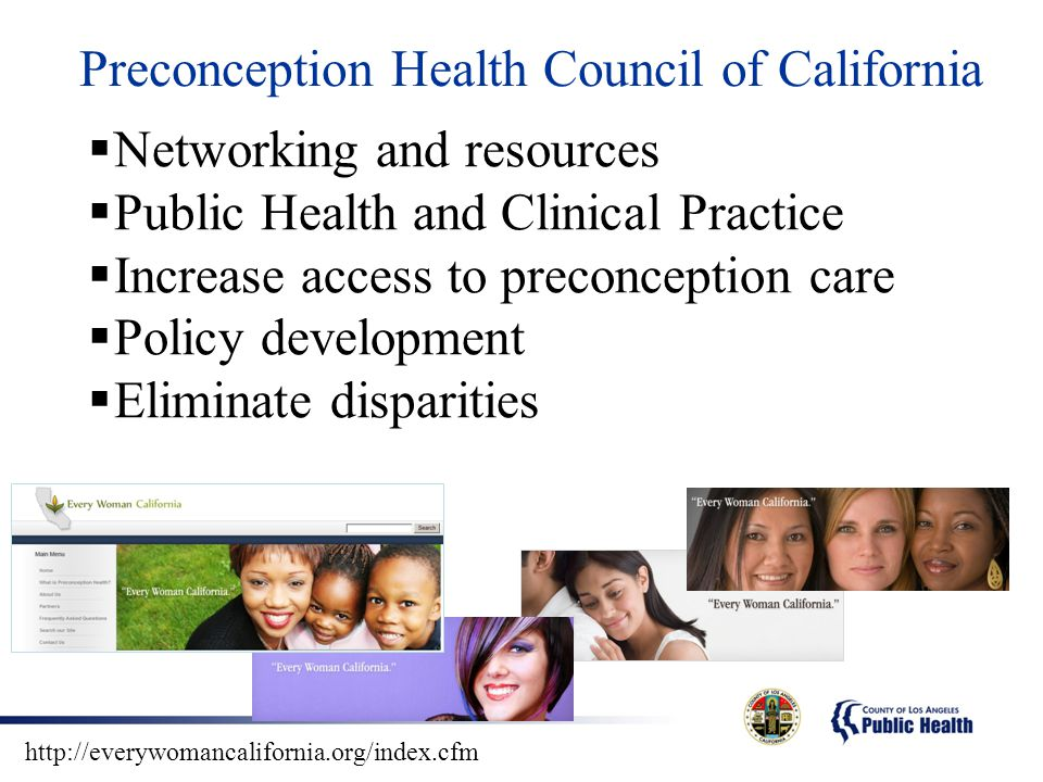 Preconception Health Council of California  Networking and resources  Public Health and Clinical Practice  Increase access to preconception care 