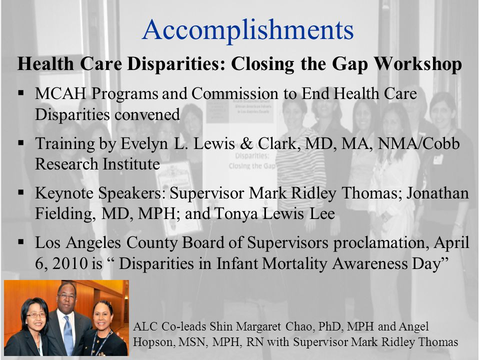 Accomplishments Health Care Disparities: Closing the Gap Workshop  MCAH Programs and Commission to End Health Care Disparities convened  Training by