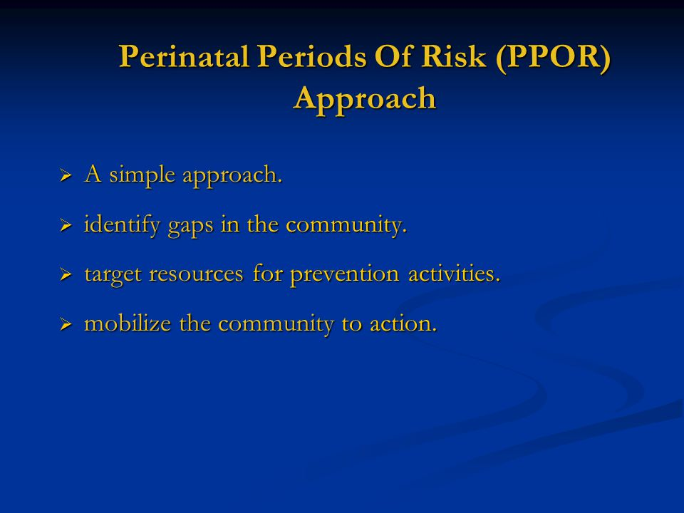 PPOR guides strategies to improve birth outcomes Prematurity and low birthweight lead to infant mortality.