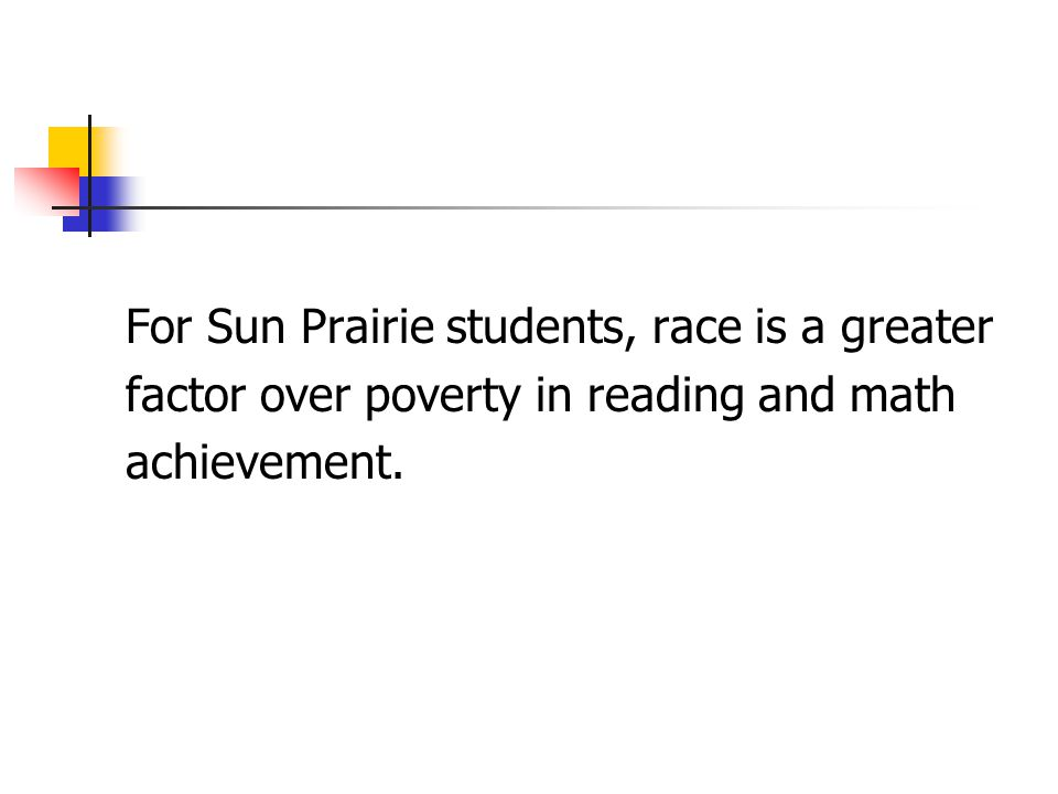 For Sun Prairie students, race is a greater factor over poverty in reading and math achievement.