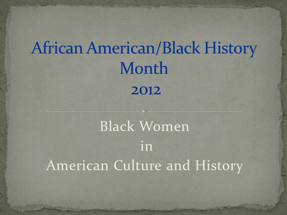 Black Women in American Culture and History