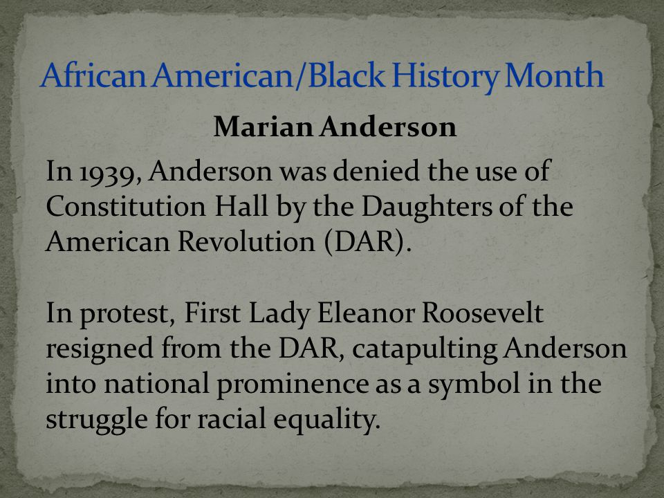 In 1939, Anderson was denied the use of Constitution Hall by the Daughters of the American Revolution (DAR). In protest, First Lady Eleanor Roosevelt