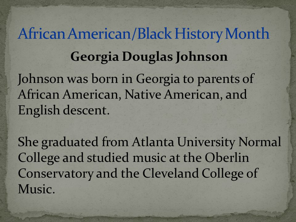 Johnson was born in Georgia to parents of African American, Native American, and English descent. She graduated from Atlanta University Normal College