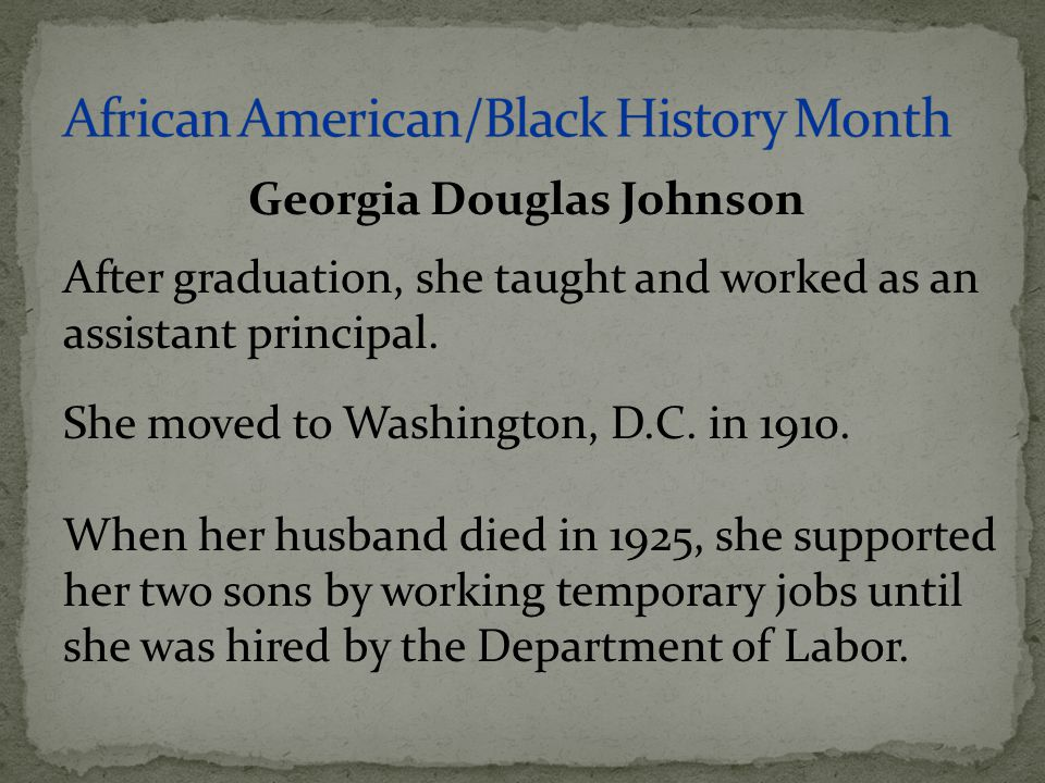 After graduation, she taught and worked as an assistant principal. She moved to Washington, D.C. in 1910. When her husband died in 1925, she supported