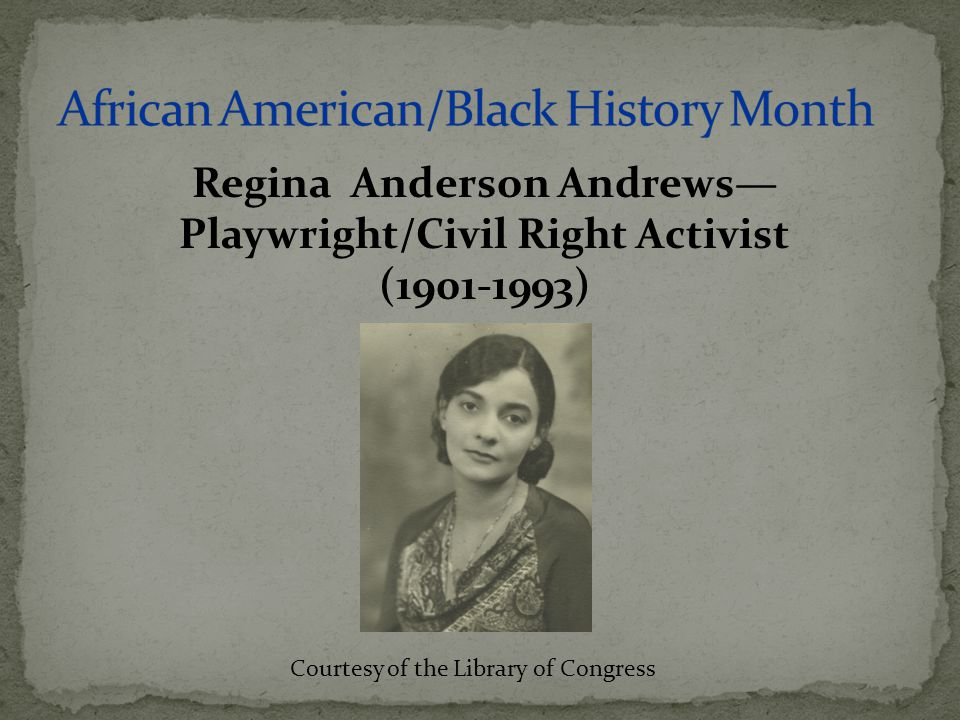 Regina Anderson Andrews— Playwright/Civil Right Activist (1901-1993) Courtesy of the Library of Congress