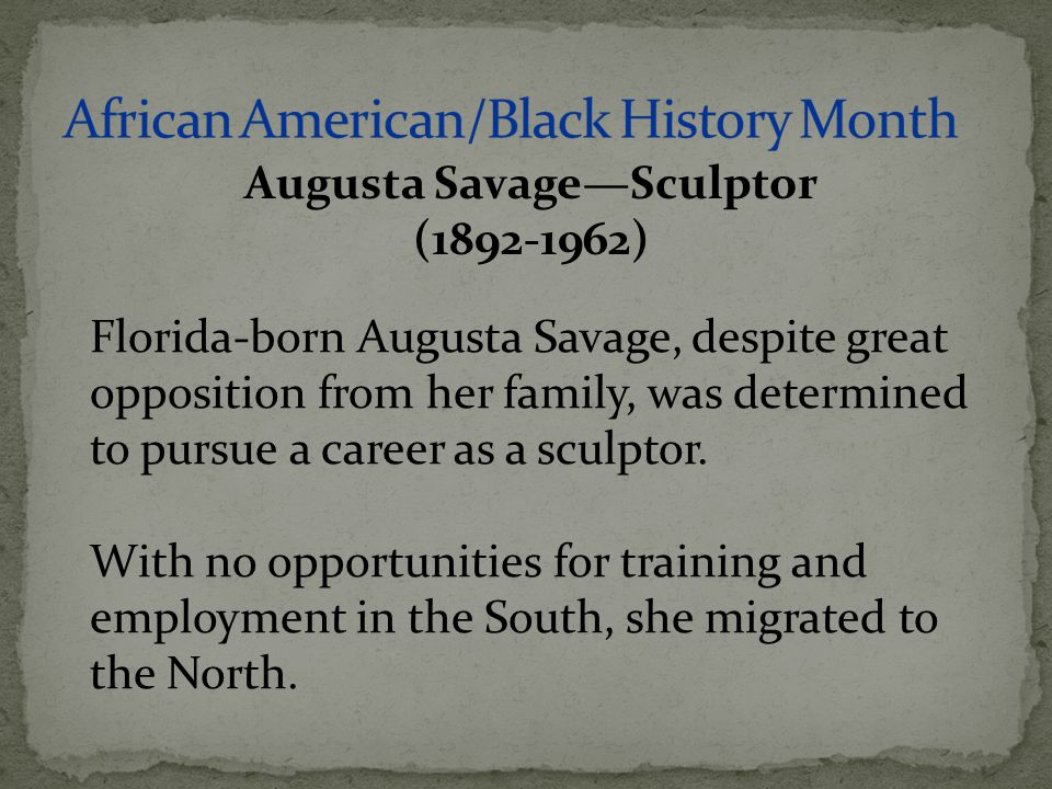 Florida-born Augusta Savage, despite great opposition from her family, was determined to pursue a career as a sculptor. With no opportunities for trai