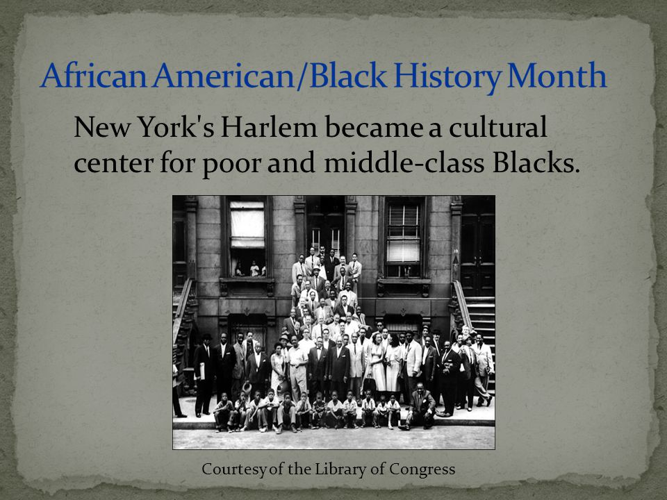 New York's Harlem became a cultural center for poor and middle-class Blacks. Courtesy of the Library of Congress