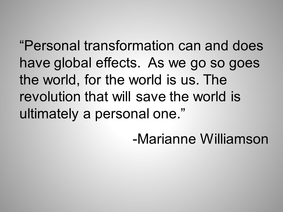 Personal transformation can and does have global effects.