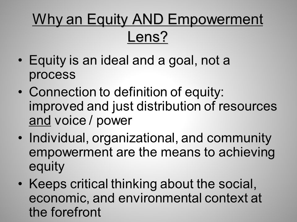 Why an Equity AND Empowerment Lens.