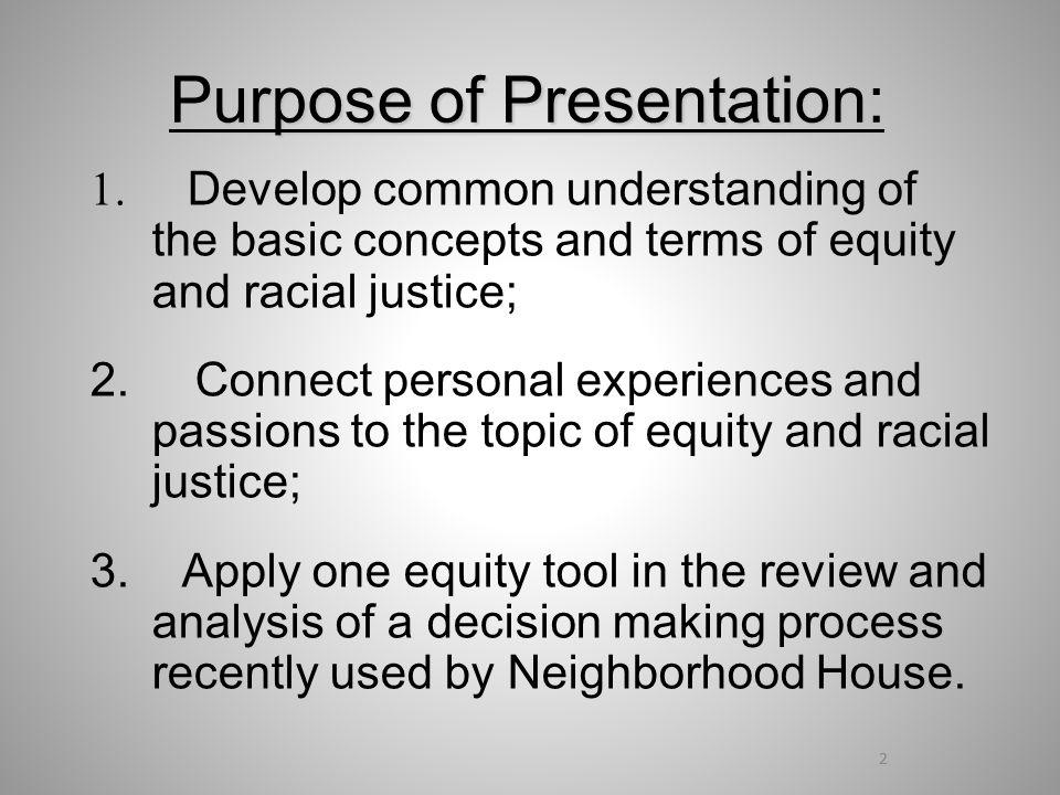2 Purpose of Presentation: 1.