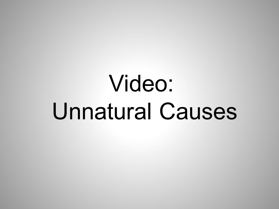Video: Unnatural Causes