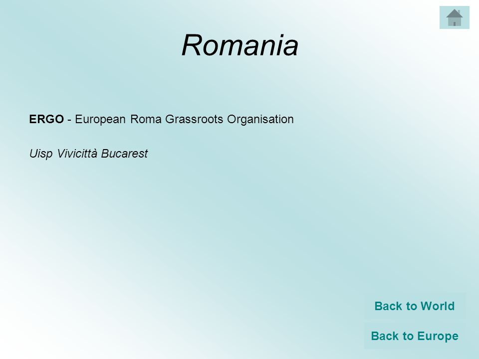 Romania ERGO - European Roma Grassroots Organisation Uisp Vivicittà Bucarest Back to World Back to Europe