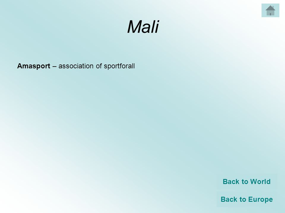 Mali Amasport – association of sportforall Back to World Back to Europe
