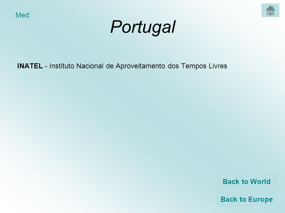 Portugal INATEL - Instituto Nacional de Aproveitamento dos Tempos Livres Back to World Back to Europe Med