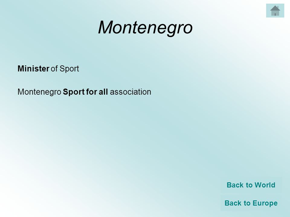 Montenegro Minister of Sport Montenegro Sport for all association Back to World Back to Europe