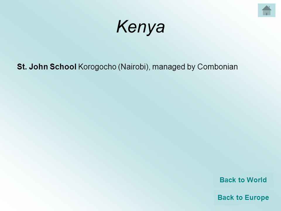 Kenya St. John School Korogocho (Nairobi), managed by Combonian Back to World Back to Europe
