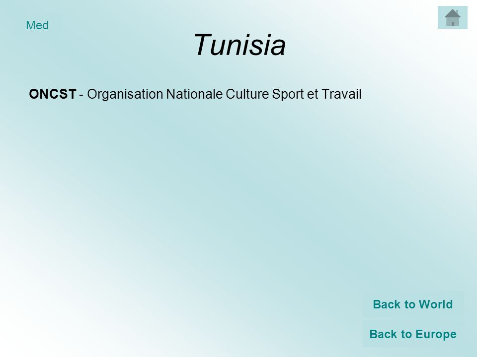 Tunisia ONCST - Organisation Nationale Culture Sport et Travail Back to World Back to Europe Med