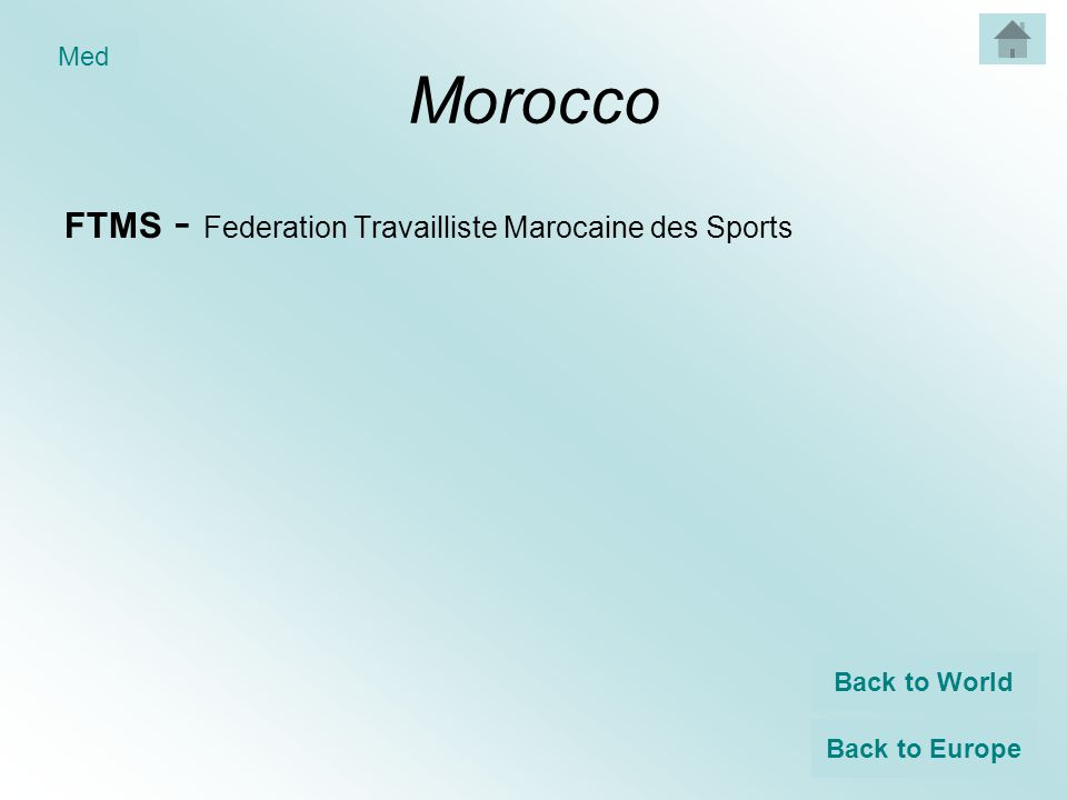Morocco FTMS - Federation Travailliste Marocaine des Sports Back to World Back to Europe Med