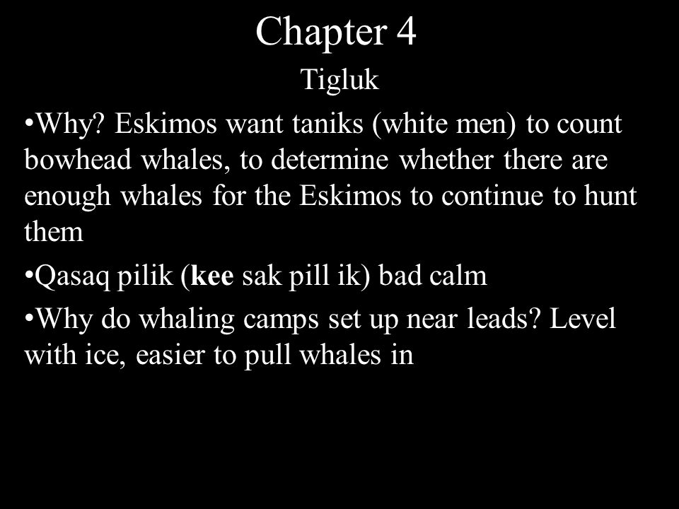 Chapter 4 Tigluk Why.