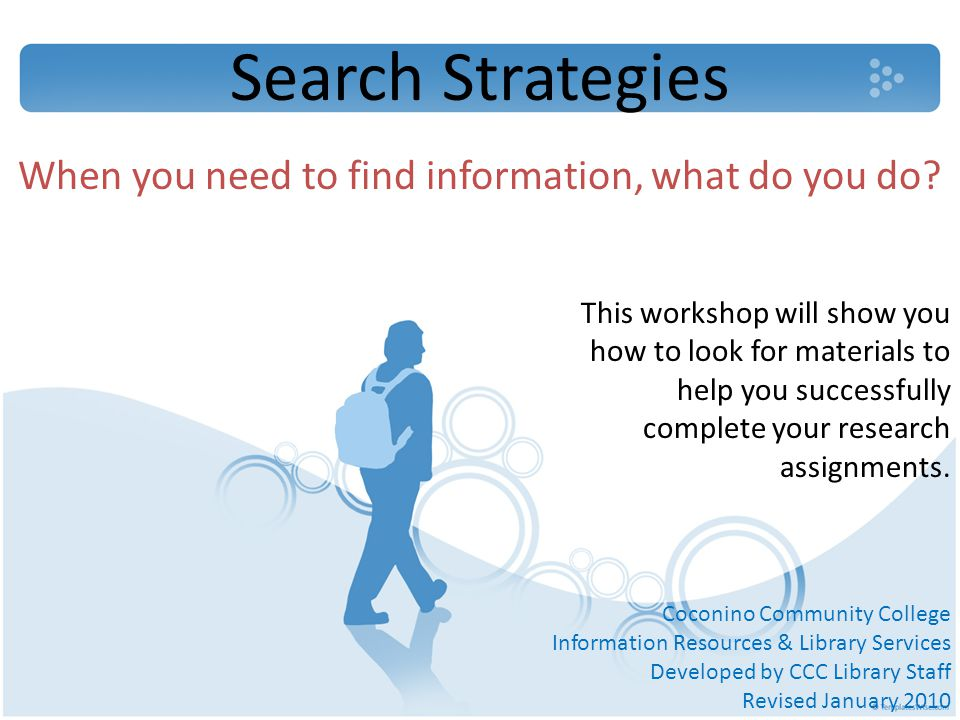 Search Strategies When you need to find information, what do you do.