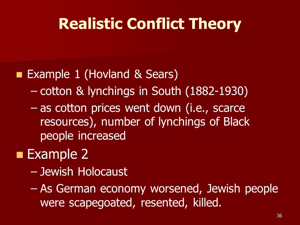 37 Realistic Conflict Theory Example 2 (Sherif & Colleagues) Example 2 (Sherif & Colleagues)