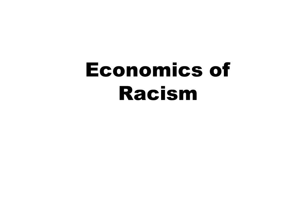 Economics of Racism