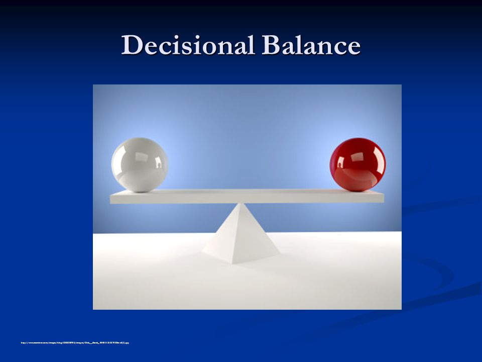 http://www.examiner.com/images/blog/EXID28785/images/Orla__iStock_000011252279XSmall(1).jpg Decisional Balance