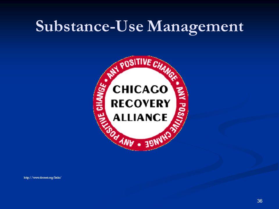 Substance-Use Management 36 http://www.drcnet.org/links/