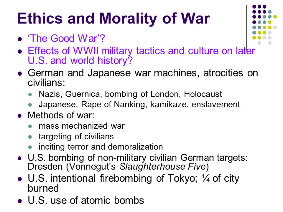 Ethics and Morality of War 'The Good War'.