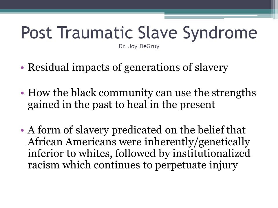 Post Traumatic Slave Syndrome Dr.