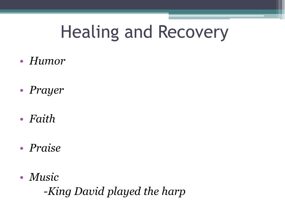 Healing and Recovery Humor Prayer Faith Praise Music -King David played the harp